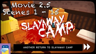 Slayaway Camp: Movie 2.5, Scenes 1 - 15 Walkthrough & Solutions (by Blue Wizard Digital)