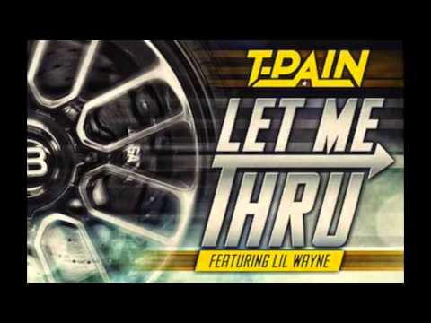 T-Pain - Let Me Thru ft. Lil Wayne
