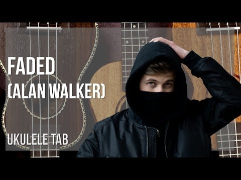 EASY Ukulele Tab: How to play Faded by Alan Walker