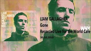Liam Gallagher - Gone (Recorded Live for the World Cafe)