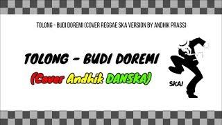 Tolong (Budi Doremi) SKA Reggae Version Cover Andhik DANSKA