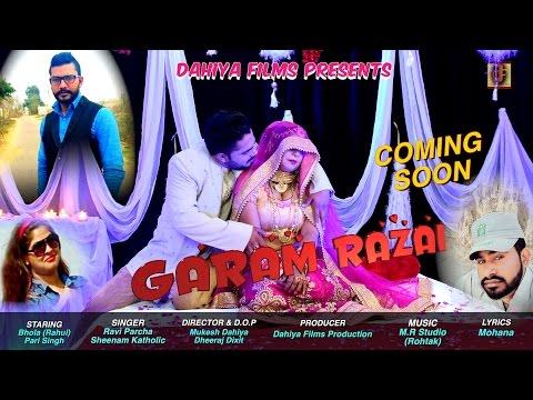 GARAM RAZAI || FULL HD VIDEO SONG ||HARYANVI ROMANTIC SONG 2017 || DAHIYA FILMS