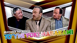 Mirzabek Xolmedov - To'ymi yoki marakami? (Ulfatlar)