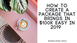 So erstellen Sie ein Paket, bringt in $100K EINFACH in 2019