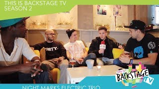 Night Marks Electric Trio - Wywiad / Interview. This is backstage TV (S02.02)