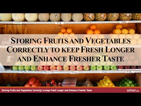 storing-fruits-and-vegetables-correctly-to-keep-fresh-longer-and-enhance-fresher-taste
