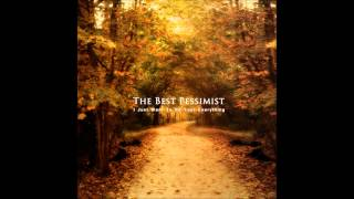The Best Pessimist- I Just Want To Be Your Everything (download link)
