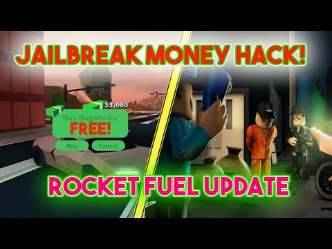 ROBLOX - JAILBREAK *MONEY HACK* WORKING 2018 ROCKET FUEL
