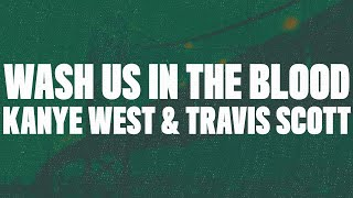 Download lagu Kanye West - Wash Us In The Blood (Lyrics) feat. Travis Scott