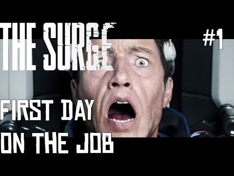 The Surge: FIRST DAY ON THE JOB [#1]
