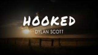 Dylan Scott - Hooked (Lyric Video)