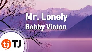 [TJ노래방] Mr. Lonely - Bobby Vinton / TJ Karaoke
