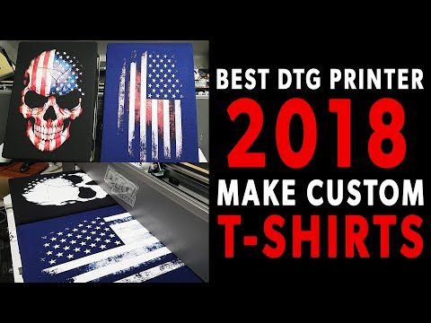Best DTG Printer 2018 | Make Custom T-Shirts With DTG M2