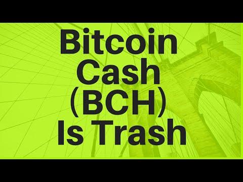 Bitcoin Cash (BCH) Is Trash
