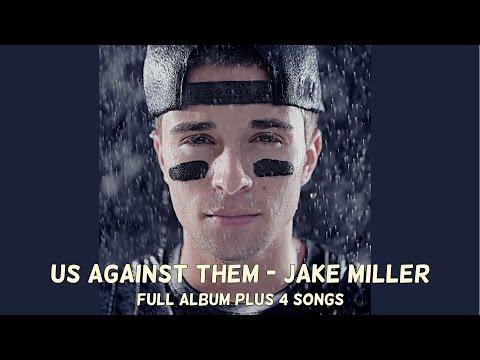 Us Against Them - Jake Miller (FULL ALBUM + 4 BONUS SONGS) Jake Miller 2013