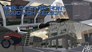 ROBLOX ENTRY POINT LOUD HIGH VELOCITY