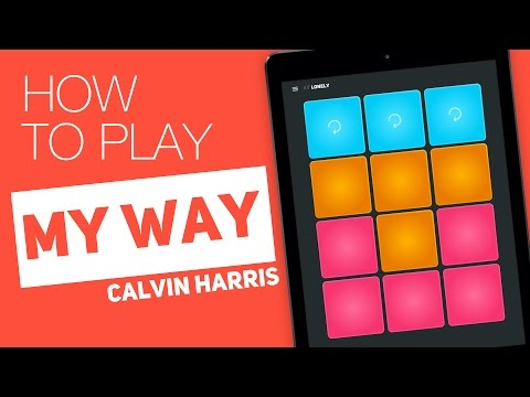 How to play: MY WAY (Calvin Harris) - SUPER PADS - Road Kit