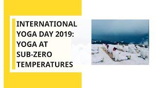 International Yoga Day 2019: Yoga At Sub-Zero Temperatures