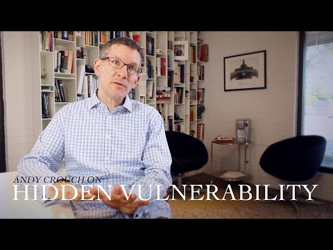 "Andy Crouch, Author of 'Strong and Weak' - ""Hidden Vulnerability"""