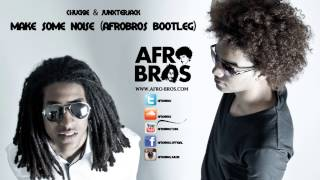 Chuckie ft Junxterjack - Make some noise (Afro Bros Bootleg)