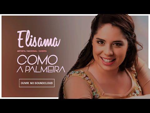 Elisama - Como a Palmeira ( Áudio HD )