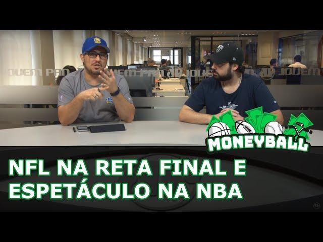 Moneyball #44 - NFL na reta final e espetáculo na NBA