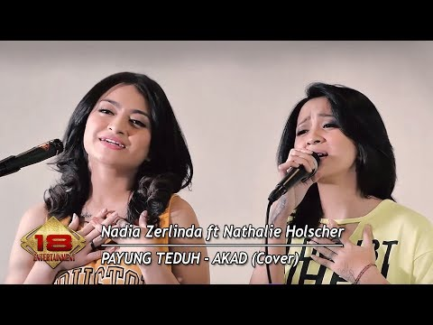 Payung Teduh - Akad (Cover) By Nadia Zerlinda Ft. Nathalie Holscher