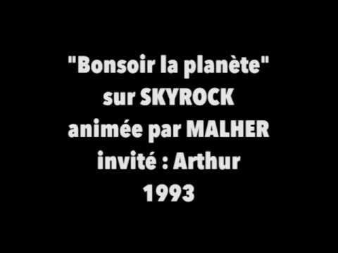 SKYROCK / Bonsoir La Planète / Malher et Arthur