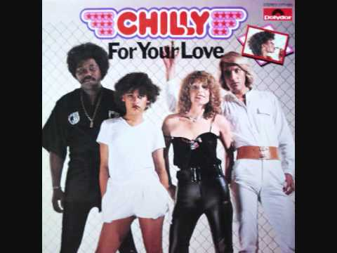 Chilly - For Your Love (1978 Edit Version)