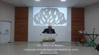 Culto de Aniversário IPB Pinhão - 26 anos