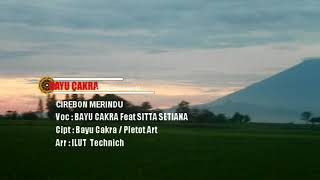 Lagu terbaru CIREBON MERINDU VOC:BAYU CAKRA feat sitta setiana