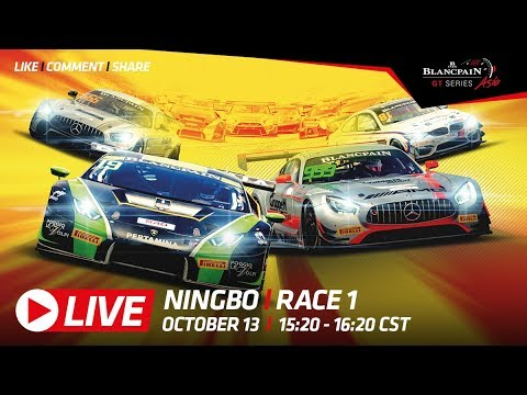 RACE 1  - Ningbo China - Blancpain GT Series Asia 2018