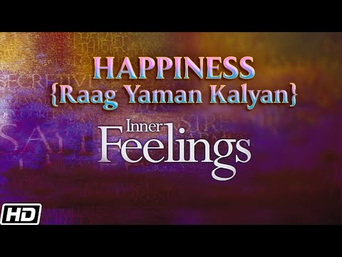 Happiness [Raag Yaman Kalyan] - Inner Feelings (Rakesh Chaurasia)