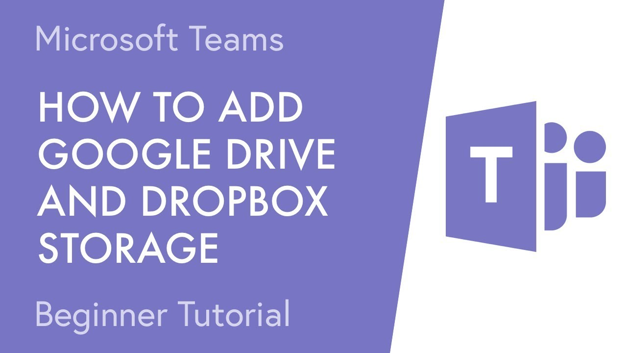 How to Add Google Drive and Dropbox Storage in Microsoft Teams