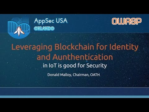 Leveraging Blockchain for Identity and Authentication in IoT is good for Security - AppSecUSA 2017