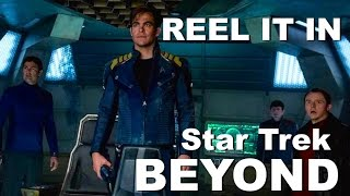 STAR TREK: BEYOND Movie Review- REEL IT IN