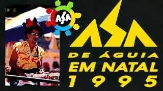 Asa De Águia - Ao Vivo Em Natal-RN - 1995