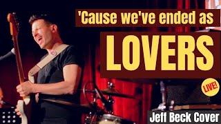 Cause We've Ended As Lovers - Jeff Beck (live guitar cover)