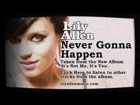Lily Allen - Never Gonna Happen:歌詞+翻譯(莉莉艾倫 - 永不實現)