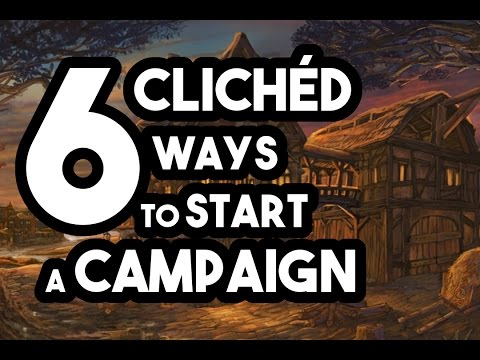 6 Cliched Ways to Start a Campaign