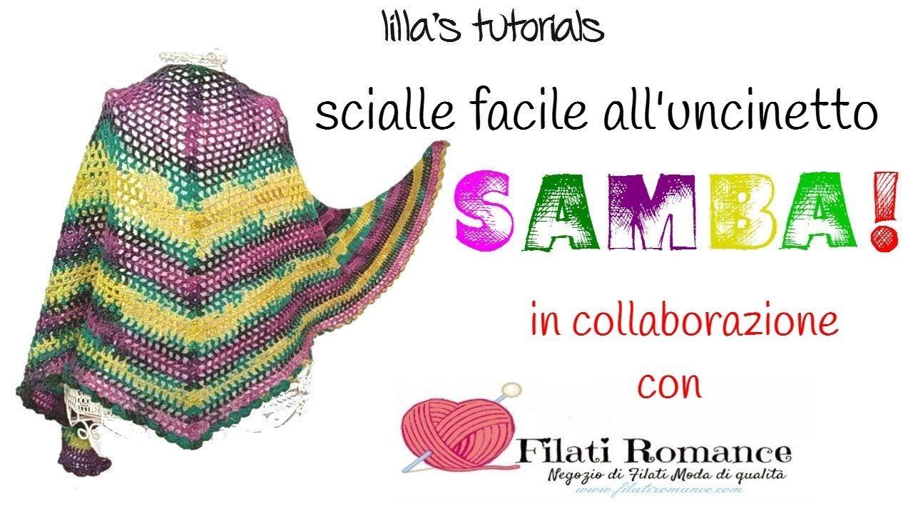 la più grande selezione scegli originale scelta migliore lilla's tutorials: scialle facile all'uncinetto Samba! in collaborazione  con Filati Romance.com