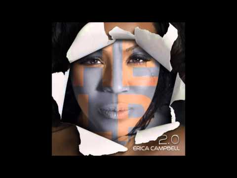 Erica Campbell   Help 2 0   06   All I Need Is You...