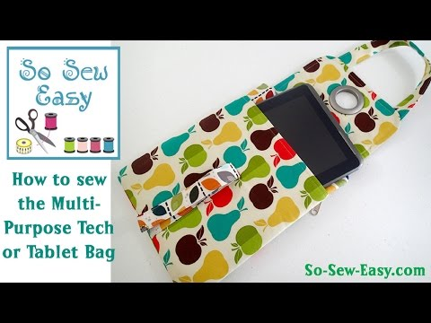 Sewing the Multi-purpose Tech / Tablet Bag
