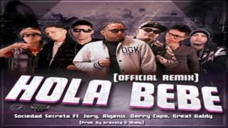 Sociedad Secreta Ft. Jory, Algenis, Gerry Capo Y Great Galdy - Hola Bebe Official Remix