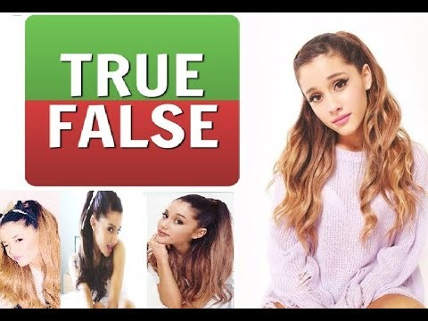 Ariana Grande - Fan test True or False