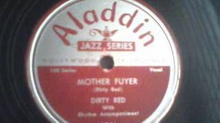 "Dirty Red""Mother Fuyer"" 1947 Aladdin 194"