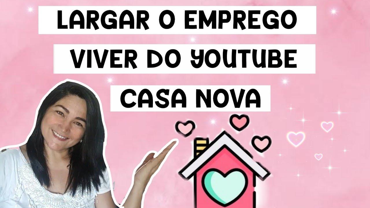 LARGAR EMPREGO   VIVER DO YOUTUBE   CASA NOVA   perguntas e respostas por casa limpa