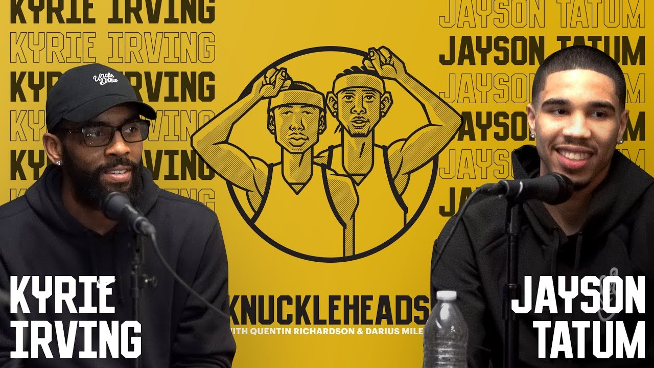 Download Kyrie Irving and Jayson Tatum join Knuckleheads with Quentin Richardson & Darius Miles