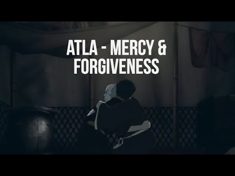 Avatar: The Last Airbender - Mercy & Forgiveness