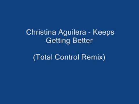 Christina Aguilera - Keeps Getting (Better Total Control Remix)